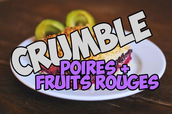 Recette Crumble poires/fruits rouges