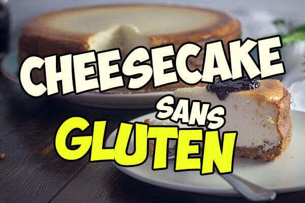 recette de cheesecake sans gluten