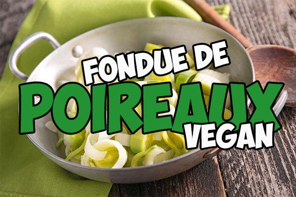 Recette fondue de poireaux à la crème de riz Vegan