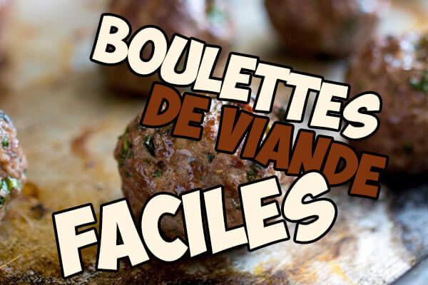 Des boulettes de viande maison hyper faciles