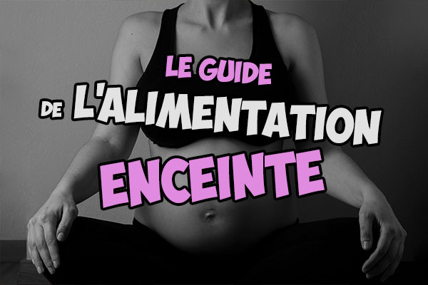 Comment manger enceinte : le guide complet